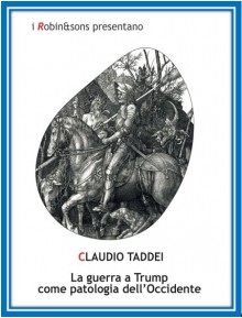 Cover of the Book La Guerra a Trump come Patologia dell'Occidente by Claudio Taddei